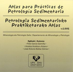 ATLAS PARA PRÁCTICAS DE PETROLOGÍA SEDIMENTARIA ? PETROLOGIA SEDIMENTARIOKO PRAKTIKETARAKO ATLAS