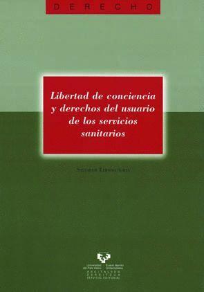 LIBERTAD DE CONCIENCIA Y DERECHOS DEL USUARIO DE LOS SERVICIOS SANITARIOS