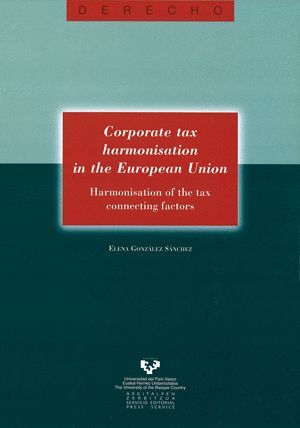 CORPORATE TAX HARMONISATION IN THE EUROPEAN UNION. HARMONISATION OF THE TAX CONNECTING FACTORS