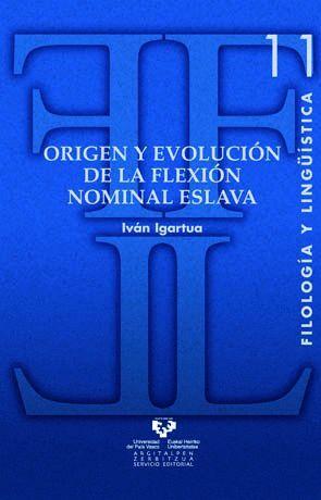 ORIGEN Y EVOLUCIÓN DE LA FLEXIÓN NOMINAL ESLAVA