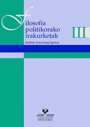 FILOSOFIA POLITIKORAKO IRAKURKETAK III
