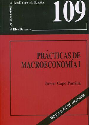 PRÁCTICAS DE MACROECONOMÍA I (SEGUNDA EDICIÓN REVISADA)