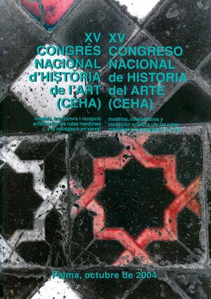 XV CONGRÉS NACIONAL D'HISTÒRIA DE L'ART. MODELS, INTERCANVIS I RECEPCIÓ ARTÍSTICA, DE LES RUTES MARÍ