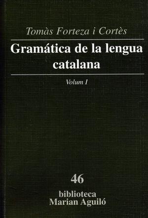 GRAMATICA DE LA LENGUA CATALANA. VOL I