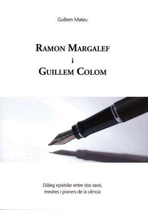 RAMON MARGALEF I GUILLEM COLOM. DIÀLEG EPISTOLAR ENTRE DOS SAVIS, MESTRES I PIONERS DE LA CIÈNCIA