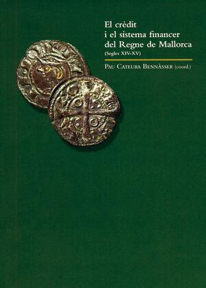EL CRÈDIT I EL SISTEMA FINANCER DEL REGNE DE MALLORCA (SEGLES XIV-XV)