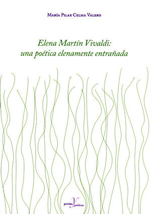 ELENA MARTÍN VIVALDI: UNA POÉTICA ELENAMENTE ENTRAÑADA