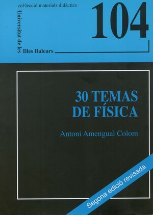 30 TEMAS DE FÍSICA (SEGONA EDICIÓ)