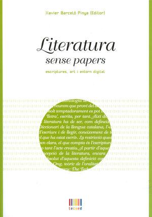 LITERATURA SENSE PAPERS: ESCRIPTURES, ART I ENTORN DIGITAL