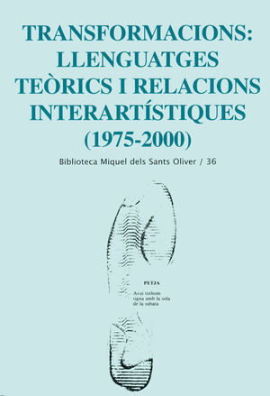TRANSFORMACIONS: LLENGUATGES TEÒRICS I RELACIONS INTERARTÍSTIQUES (1975-2000)