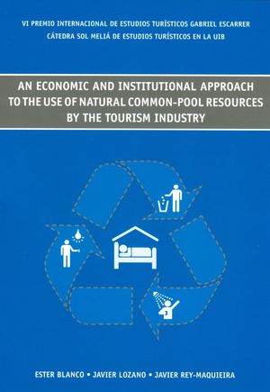 AN ECONOMIC AND INSTITUTIONAL APPROACH TO THE USE OF NATURAL COMMON-POOL RESOURCES BY THE TOURISM IN