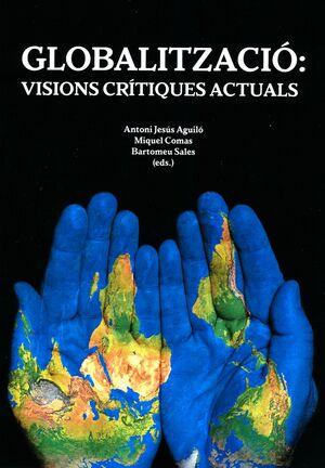 GLOBALITZACIÓ: VISIONS CRÍTIQUES ACTUALS