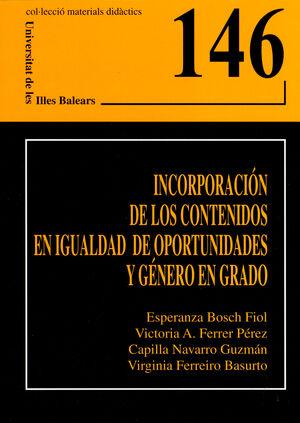 INCORPORACIÓN DE LOS CONTENIDOS EN IGUALDAD DE OPORTUNIDADES Y GÉNERO EN GRADO