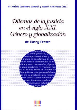 DILEMAS DE LA JUSTICIA EN EL SIGLO XXI. GÉNERO Y GLOBALIZACIÓN