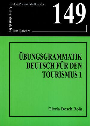ÜBUNGSGRAMMATIK DEUTSCH FÜR DEN TOURISMUS 1