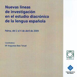 NUEVAS LÍNEAS DE INVESTIGACIÓN EN EL ESTUDIO DIACRÓNICO DE LA LENGUA ESPAÑOLA
