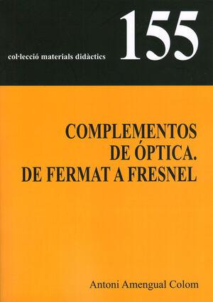COMPLEMENTOS DE ÓPTICA. DE FERMAT A FRESNEL