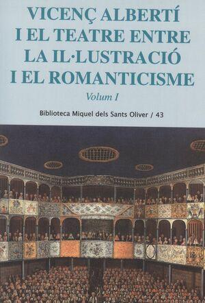 VICENÇ ALBERTÍ I EL TEATRE ENTRE LA IL·LUSTRACIÓ I EL ROMANTICISME. VOL. 1