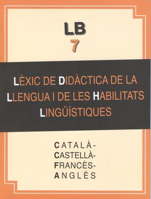LÈXIC DE DIDÀCTICA DE LA LLENGUA I DE LA LLENGUA I DE LES HABILITATS LINGÜÍSTIQU