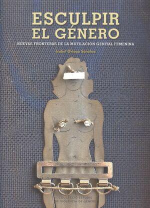 ESCULPIR EL GÉNERO. NUEVAS FRONTERAS DE LA MUTILACIÓN GENITAL FEMENINA