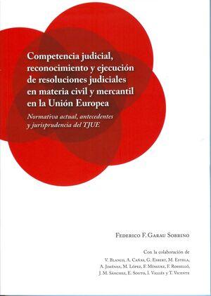 COMPETENCIA JUDICIAL, RECONOCIMIENTO Y EJECUCIÓN DE RESOLUCIONES JUDICIALES EN MATERIA CIVIL Y MERCA