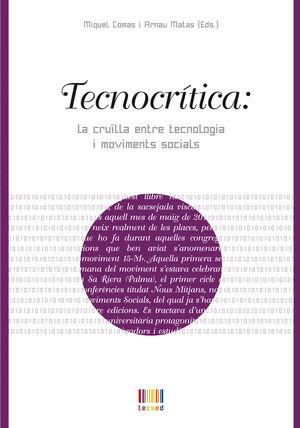 TECNOCRÍTICA: LA CRUÏLLA ENTRE LA TECNOLOGIA I MOVIMENTS SOCIALS
