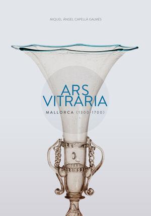ARS VITRARIA: MALLORCA (1300-1700)
