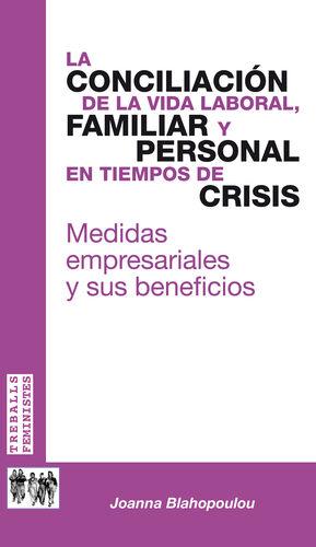 LA CONCILIACIÓN DE LA VIDA LABORAL, FAMILIAR Y PERSONAL EN TIEMPOS DE CRISIS.