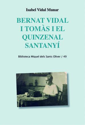 BERNAT VIDAL I TOMÀS I EL QUINZENAL SANTANYÍ