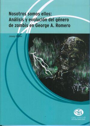 NOSOTROS SOMOS ELLOS: ANÁLISIS Y EVOLUCIÓN DEL GÉNERO DE ZOMBIS EN GEORGE A. ROMERO