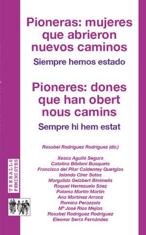 PIONERAS: MUJERES QUE ABRIERON NUEVOS CAMINOS / PIONERES: DONES QUE HAN OBERT NOUS CAMINS
