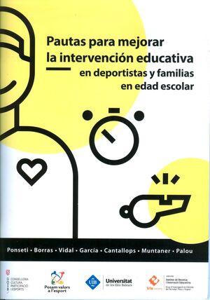 PAUTES PER MILLORAR LA INTERCVENCIÓ EDUCATIVA E ESPORTISTES I FAMÍLIES EN EDAT ESCOLAR / PAUTAS PARA MEJORAR LA INTERVENCIÓN EDUCATIVA EN DEPORTISTAS