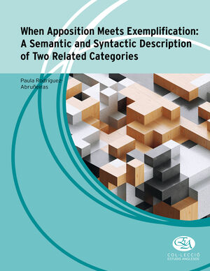 WHEN APPOSITION MEETS EXEMPLIFICATION: A SEMANTIC AND SYNTACTIC DESCRIPTION OF TWO RELATED CATEGORIES