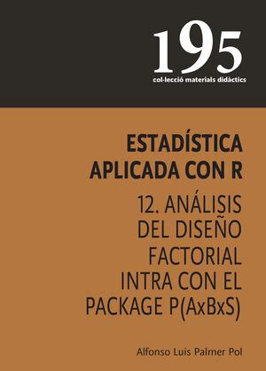 ESTADÍSTICA APLICADA CON R 12. ANÁLISIS DEL DISEÑO FACTORIAL INTRA CON EL PACKAGE P(AXBXS)