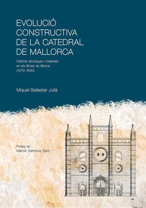 EVOLUCIÓ CONSTRUCTIVA DE LA CATEDRAL DE MALLORCA