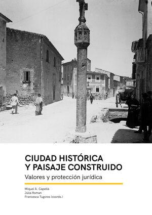CIUDAD HISTÓRICA Y PAISAJE CONSTRUIDO