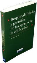 RESPONSABILIDAD Y GARANTÍAS DE LOS AGENTES DE LA EDIFICACIÓN
