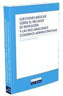 CUESTIONES BÁSICAS SOBRE EL RECURSO DE REPOSICIÓN Y LAS RECLAMACIONES ECONÓMICO-ADMINISTRATIVAS