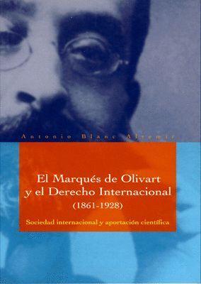 EL MARQUÉS DE OLIVART Y EL DERECHO INTERNACIONAL (1861-1928).