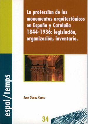 LA PROTECCIÓN DE LOS MONUMENTOS ARQUITECTÓNICOS EN ESPAÑA Y CATALUÑA 1844-1936: LEGISLACIÓN, ORGANIZ