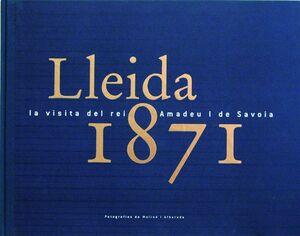 LLEIDA 1871, LA VISITA DEL REI AMADEU I DE SAVOIA