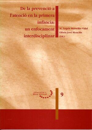 DE LA PREVENCIÓ A L'ATENCIÓ EN LA PRIMERA INFÀNCIA: UN ENFOCAMENT INTERDISCIPLINAR