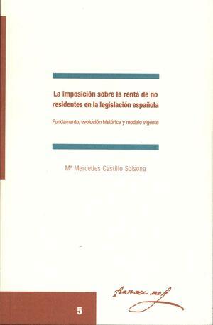 LA IMPOSICIÓN SOBRE LA RENTA DE NO RESIDENTES EN LA LEGISLACIÓN ESPAÑOLA.