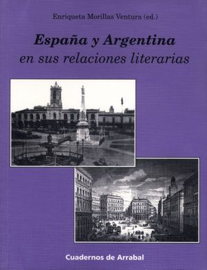 ESPAÑA Y ARGENTINA EN SUS RELACIONES LITERARIAS.