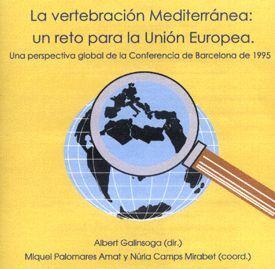 LA VERTEBRACIÓN MEDITERRÁNEA: UN RETO PARA LA UNIÓN EUROPEA