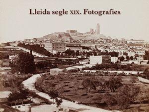 LLEIDA SEGLE XIX. FOTOGRAFIES