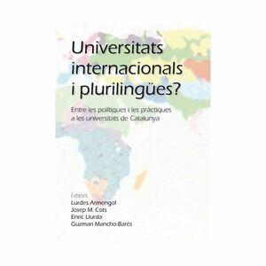UNIVERSITATS INTERNACIONALS I PLURILINGÜES?