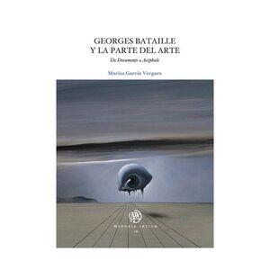 GEORGES BATAILLE Y LA PARTE DEL ARTE