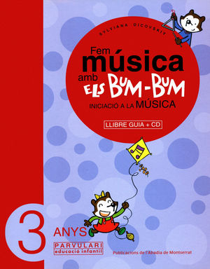 FEM MÚSICA AMB ELS BUM-BUM. EDUCACIÓ INFANTIL. PARVULARI 3 ANYS. LLIBRE GUIA + CD