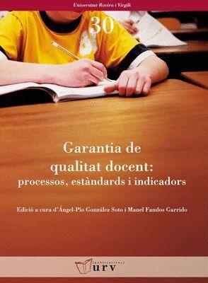 GARANTIA DE QUALITAT DOCENT: PROCESSOS, ESTÀNDARDS I INDICADORS